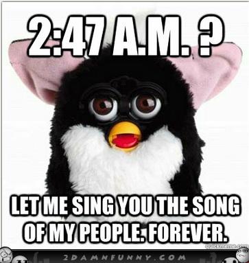 http://meghantutolo.com/wp-content/uploads/2013/03/Furby-Meme-Trolls-Your-Sleep1.jpg