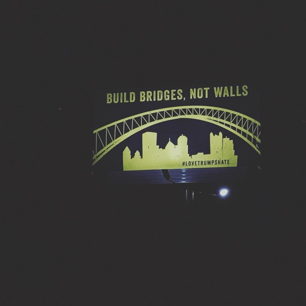 Build Bridges Pittsburgh - Billboard by Meghan Tutolo